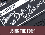 Using the FDR-1 Fender® '65 Deluxe Reverb